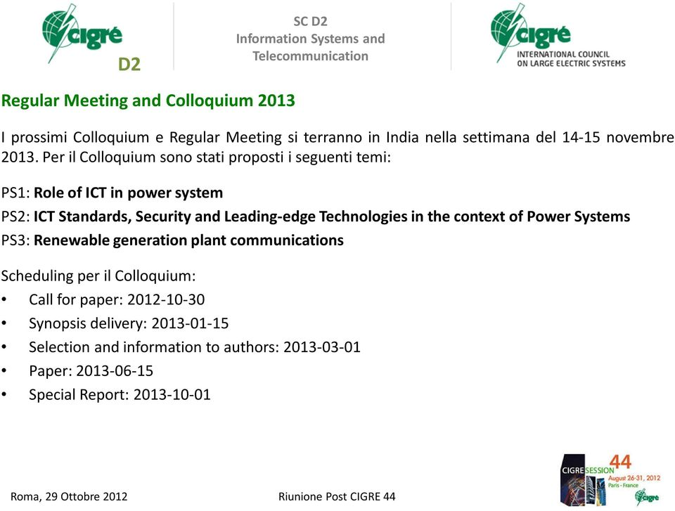 Technologies in the context of Power Systems PS3: Renewable generation plant communications Scheduling per il Colloquium: Call for