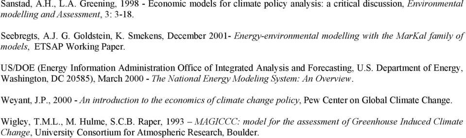 US/DOE (Energy Information Administration Office of Integrated Analysis and Forecasting, U.S. Department of Energy, Washington, DC 20585), March 2000 - The National Energy Modeling System: An Overview.
