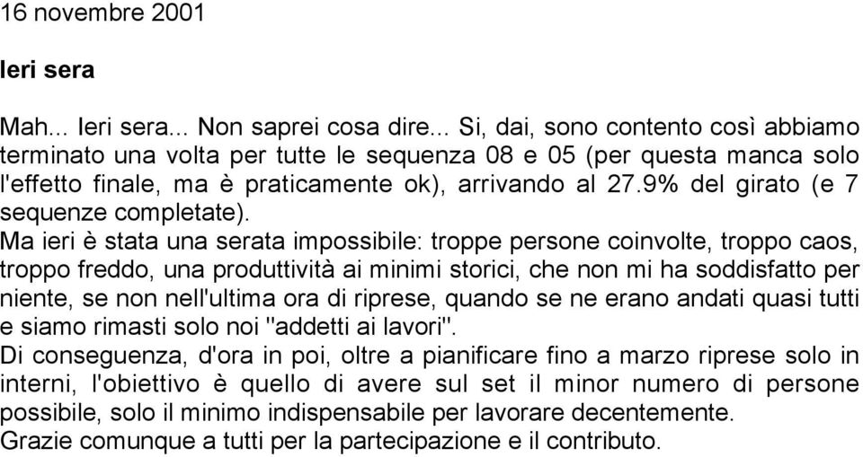 9% del girato (e 7 sequenze completate).