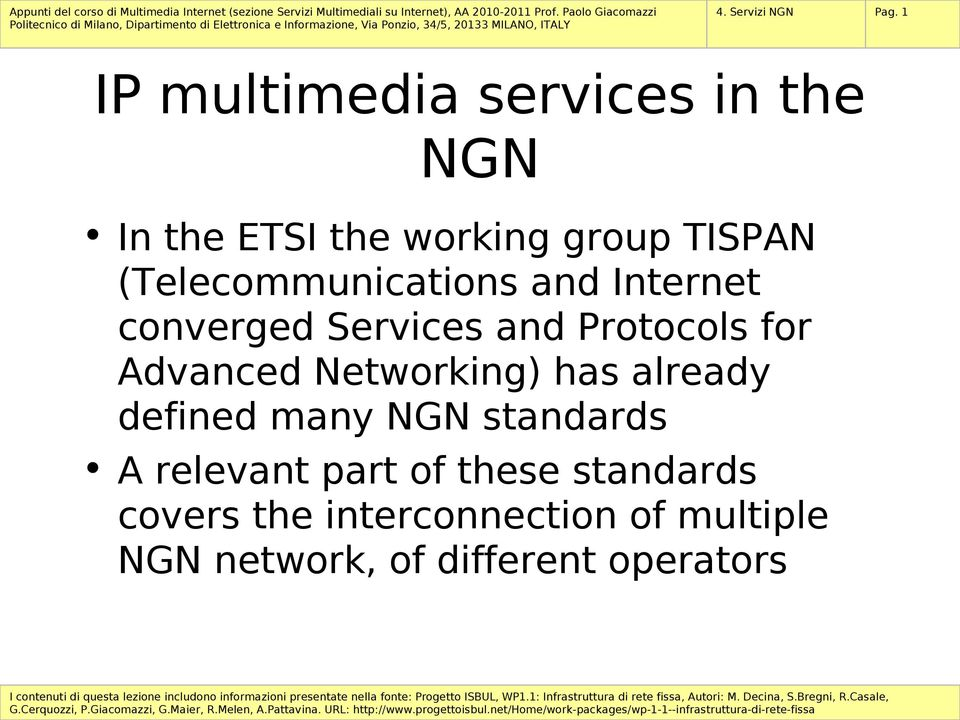 (Telecommunications and Internet converged Services and Protocols for Advanced