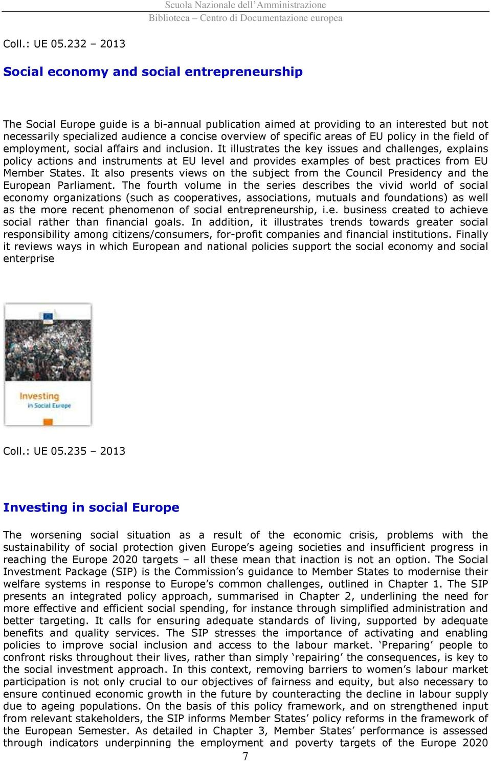 of specific areas of EU policy in the field of employment, social affairs and inclusion.