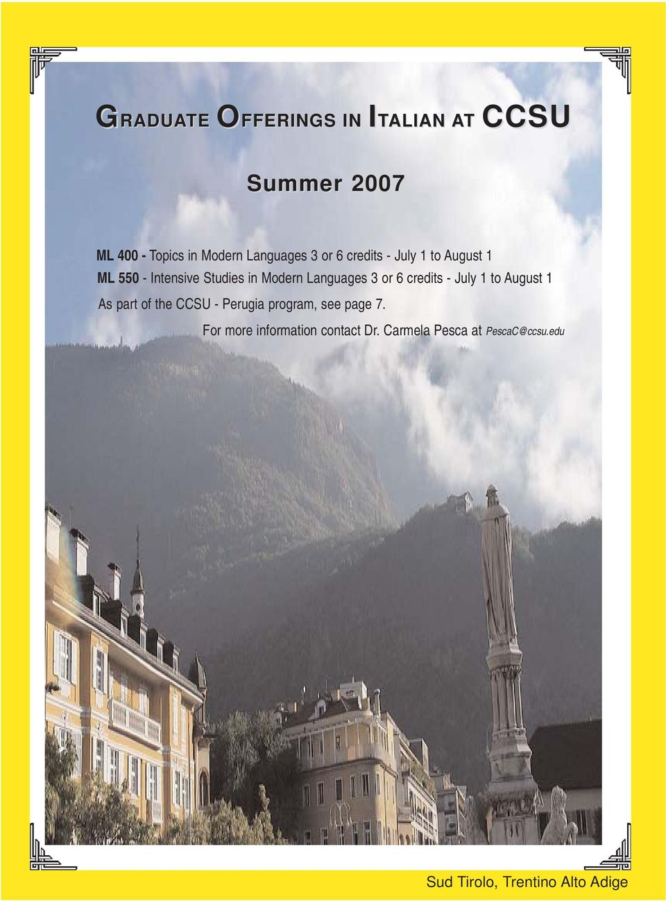 credits - July 1 to August 1 As part of the CCSU - Perugia program, see page 7.