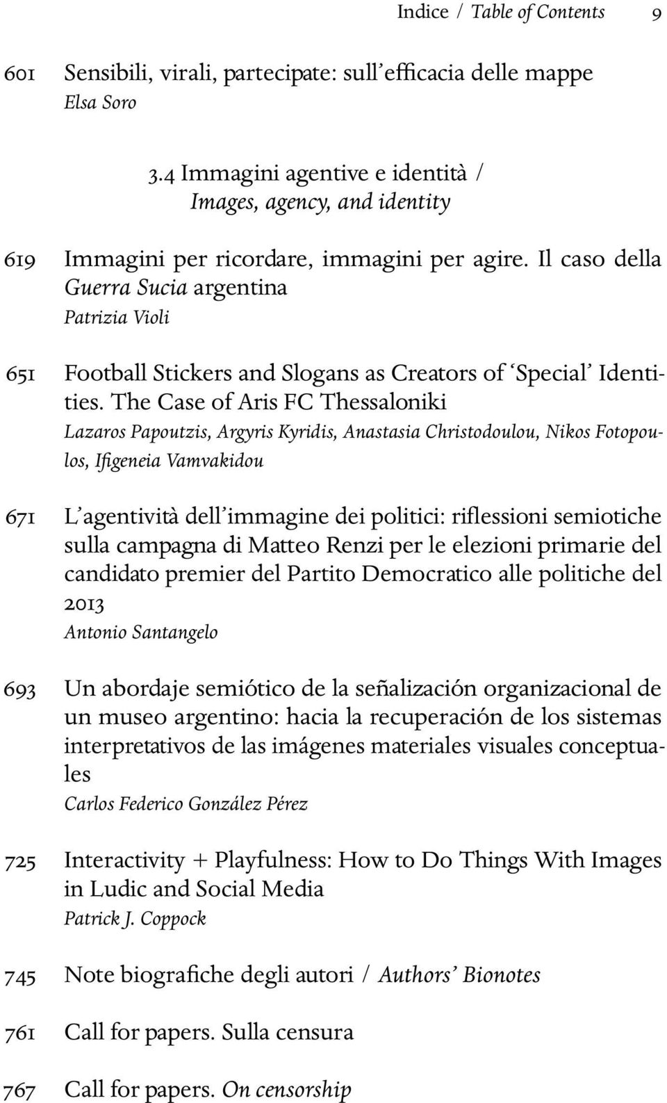 Il caso della Guerra Sucia argentina Patrizia Violi 651 Football Stickers and Slogans as Creators of Special Identities.