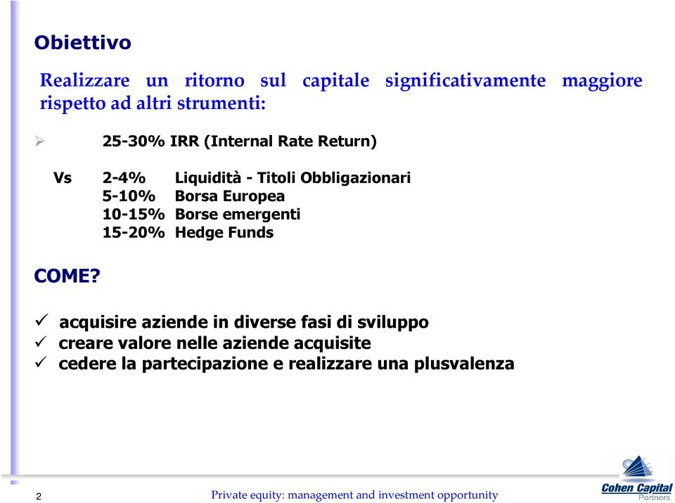 emergenti 15-20% Hedge Funds COME?