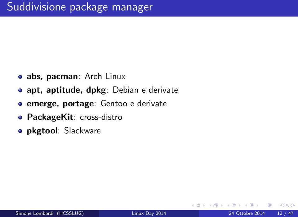 e derivate PackageKit: cross-distro pkgtool: Slackware