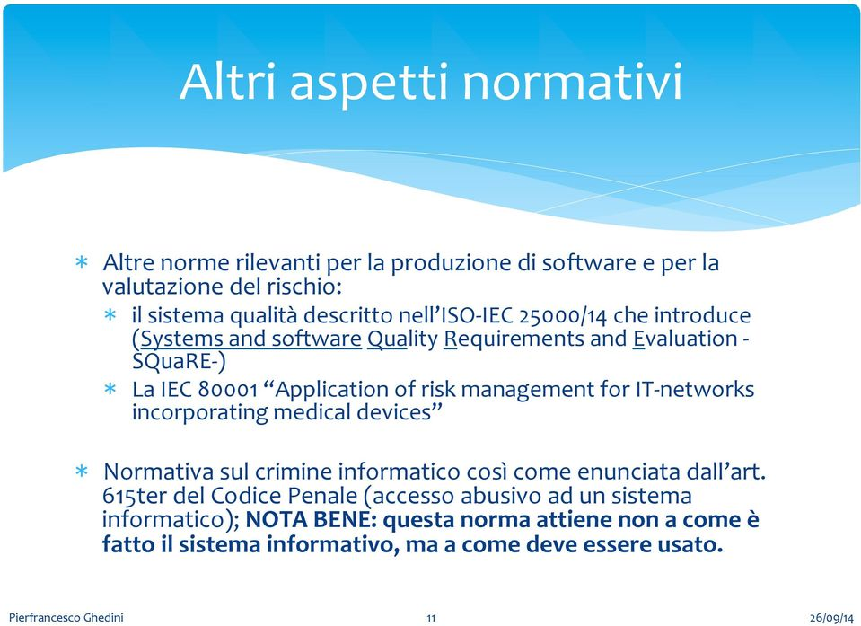 management for IT- networks incorporating medical devices * Normativa sul crimine informatico così come enunciata dall art.
