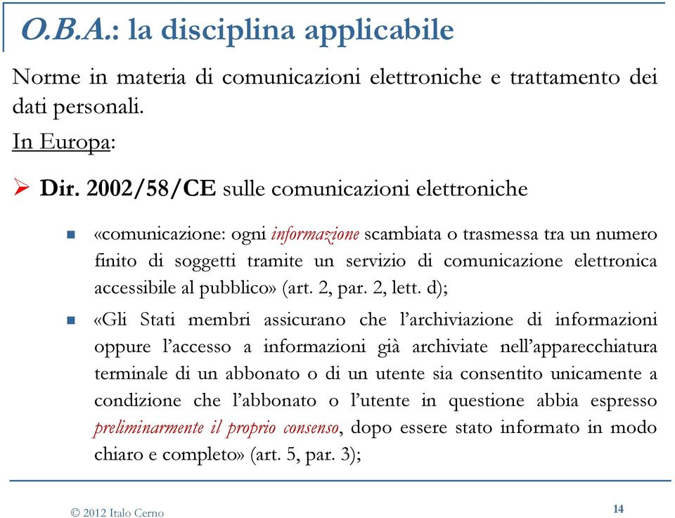 accessibile al pubblico» (art. 2, par. 2, lett.