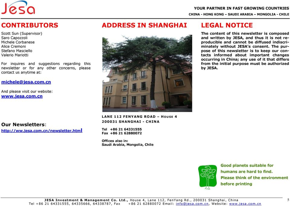 cn ADDRESS IN SHANGHAI LEGAL NOTICE The content of this newsletter is composed and written by JESA, and thus it is not reproducible and cannot be diffused indiscriminately without JESA s consent.