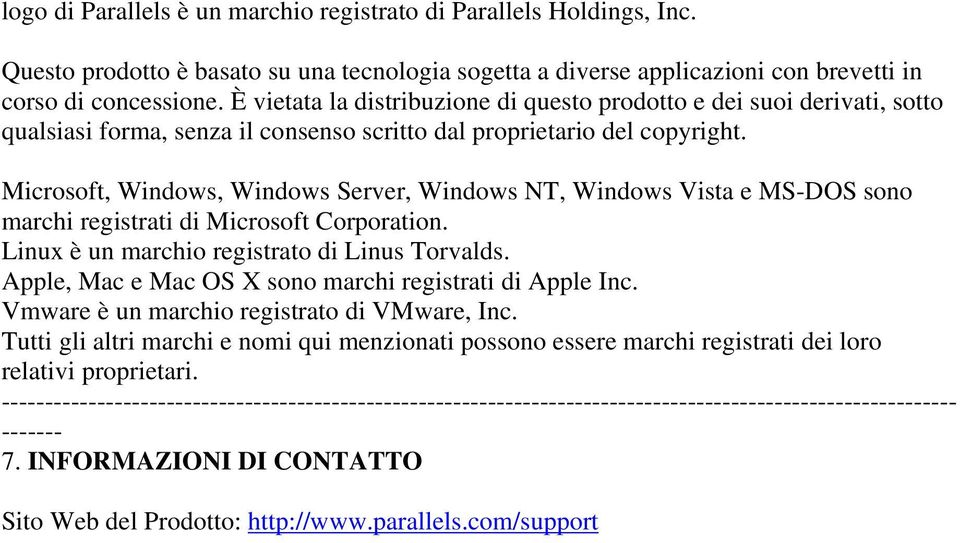 Microsoft, Windows, Windows Server, Windows NT, Windows Vista e MS-DOS sono marchi registrati di Microsoft Corporation. Linux è un marchio registrato di Linus Torvalds.