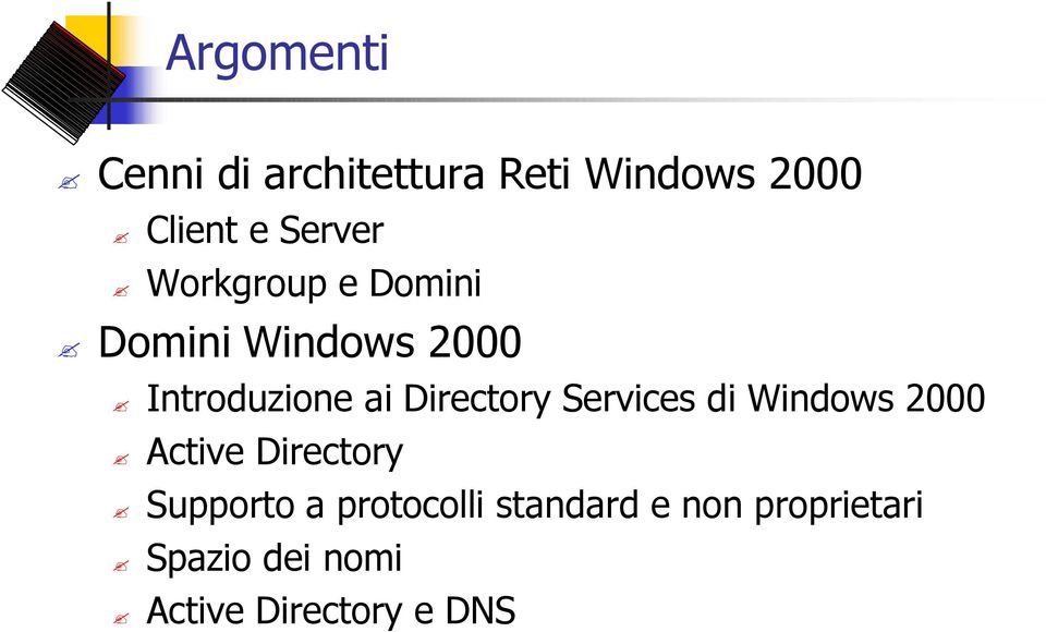 Directory Services di Windows 2000 Active Directory Supporto a
