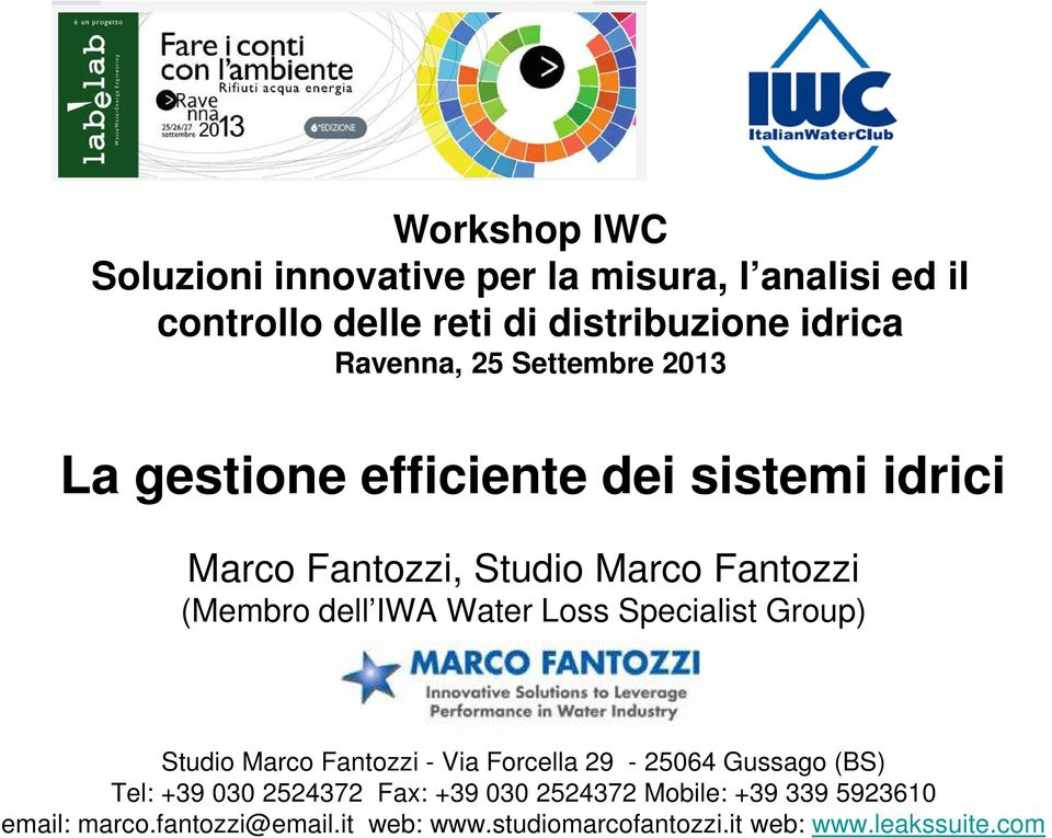 Water Loss Specialist Group) Studio Marco Fantozzi - Via Forcella 29-25064 Gussago (BS) Tel: +39 030 2524372 Fax: +39