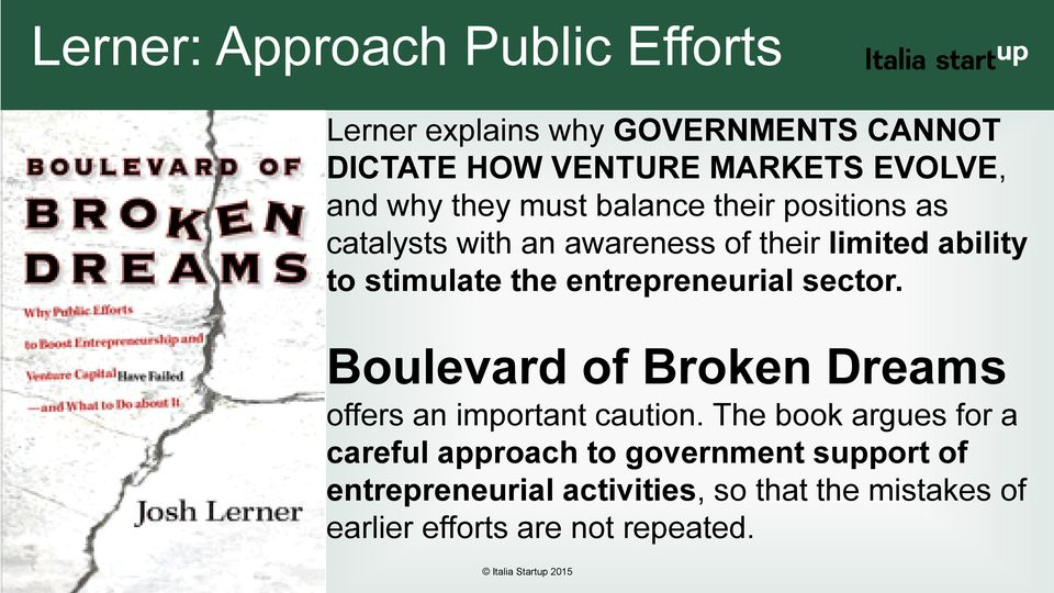 entrepreneurial sector. Boulevard of Broken Dreams offers an important caution.