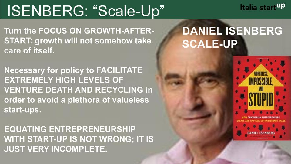 DANIEL ISENBERG SCALE-UP Necessary for policy to FACILITATE EXTREMELY HIGH LEVELS OF