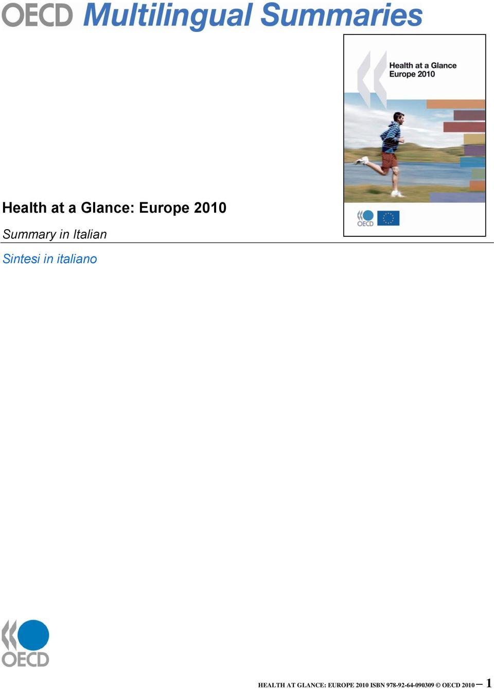 italiano HEALTH AT GLANCE: EUROPE