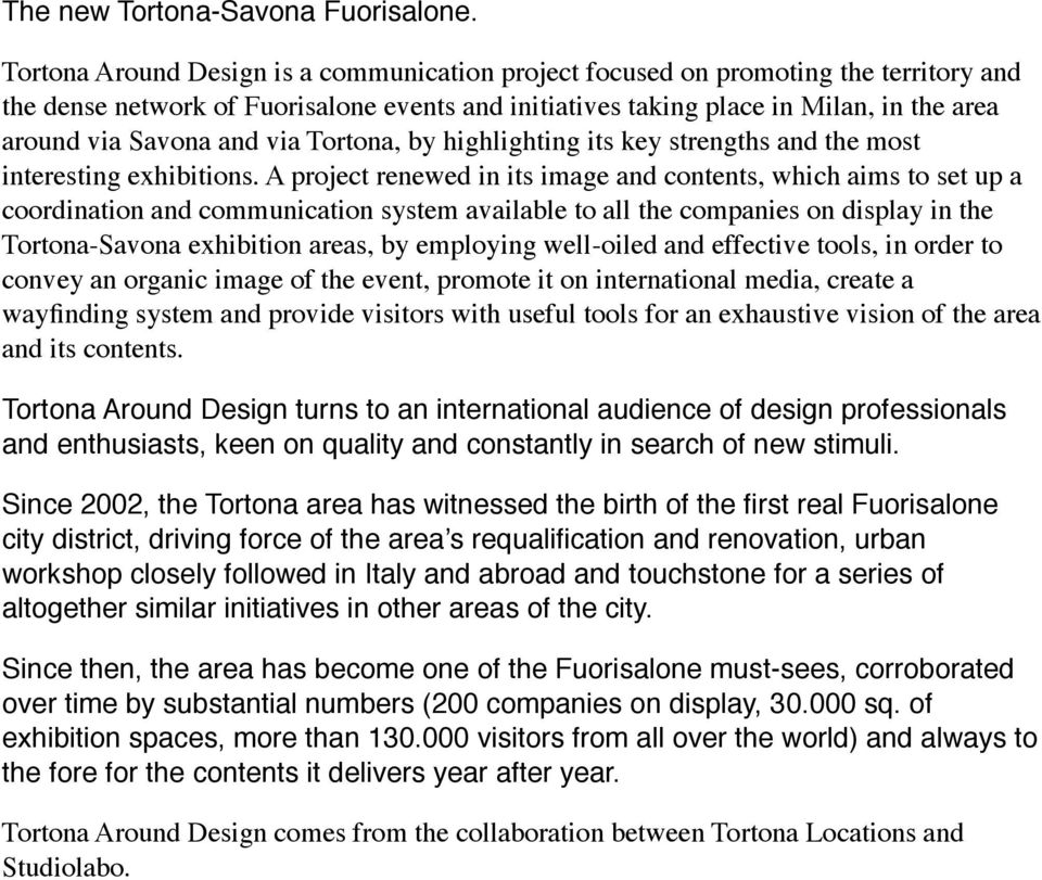 and via Tortona, by highlighting its key strengths and the most interesting exhibitions.