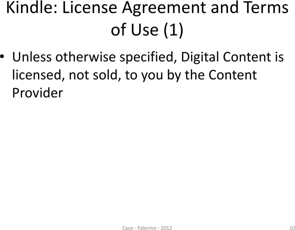 Digital Content is licensed, not sold, to