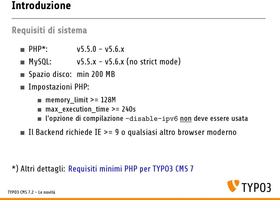 x (no strict mode) memory_limit >= 128M max_execution_time >= 240s l opzione di