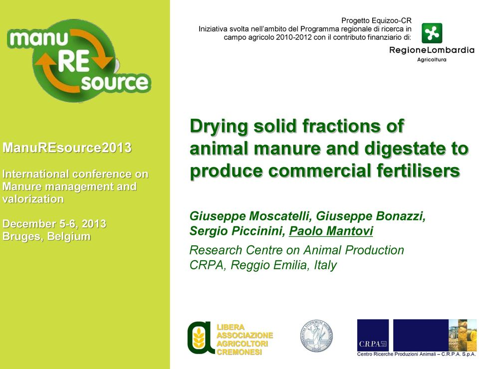 2013 Bruges, Belgium Drying solid fractions of animal manure and digestate to produce commercial fertilisers Giuseppe