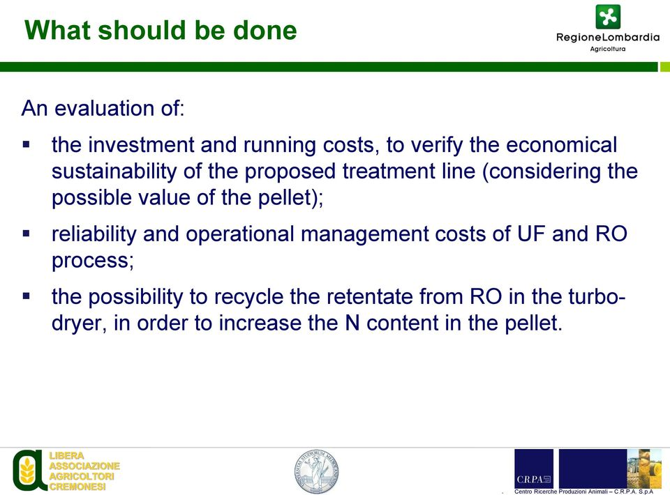 the pellet); reliability and operational management costs of UF and RO process; the