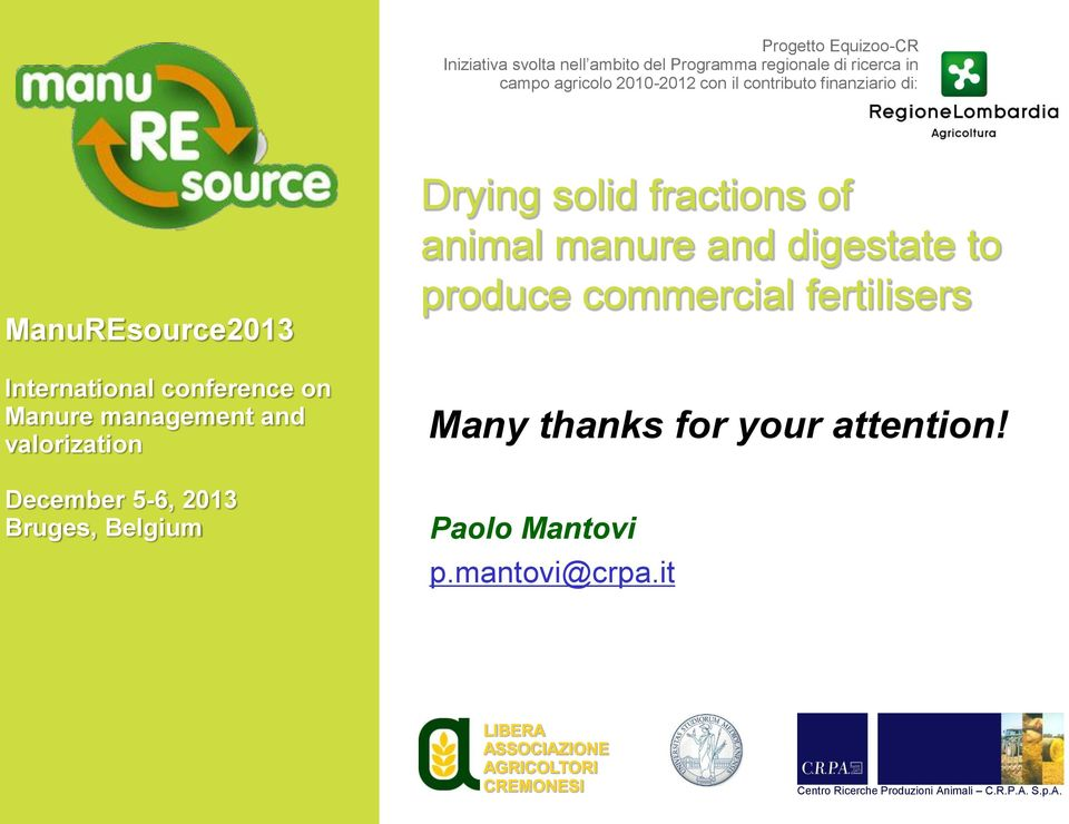 management and valorization December 5-6, 2013 Bruges, Belgium Drying solid fractions of animal manure