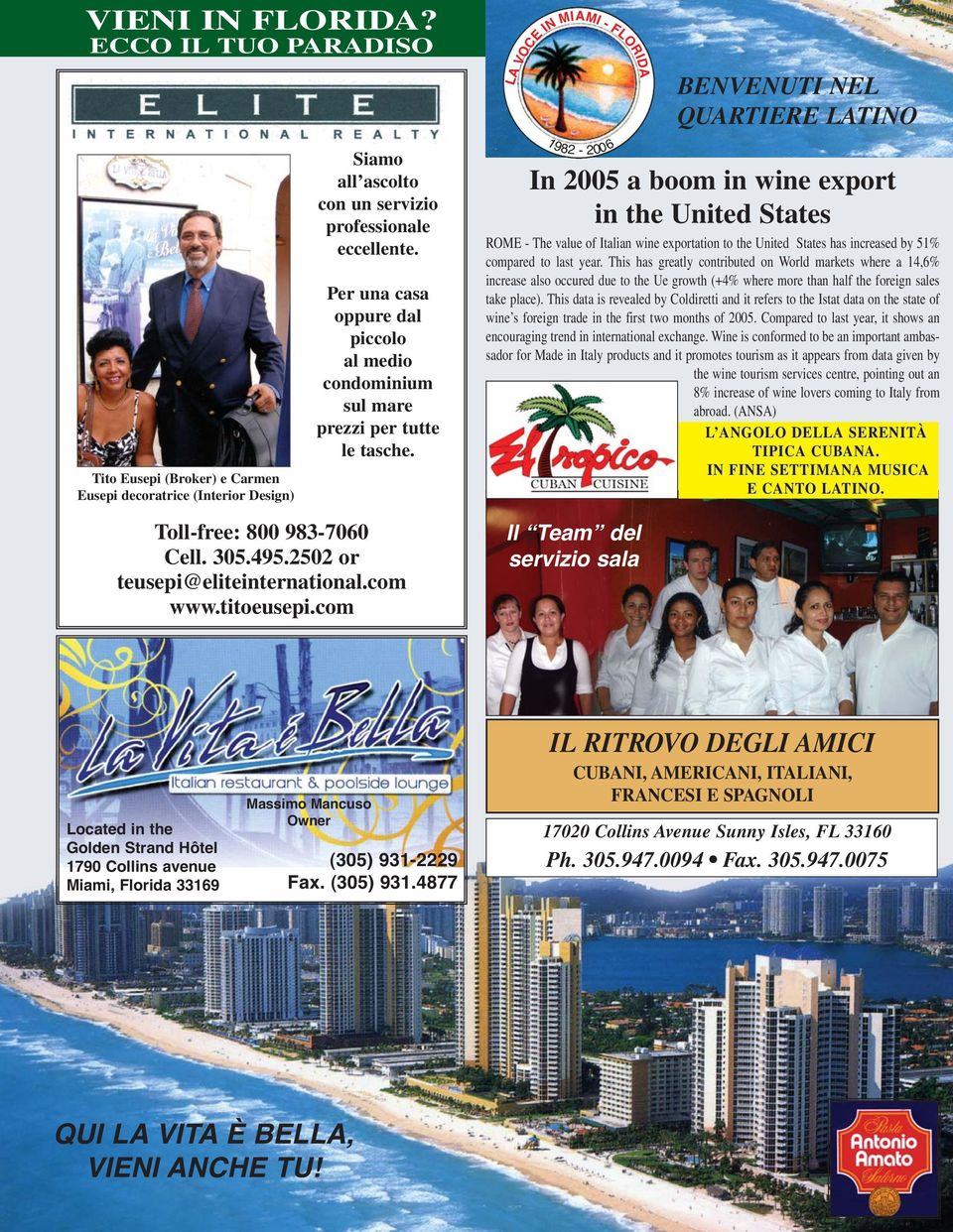 com LA VOCE IN MIAMI 1982-2006 - FLORIDA Il Team del servizio sala BENVENUTI NEL QUARTIERE LATINO In 2005 a boom in wine export in the United States ROME - The value of Italian wine exportation to