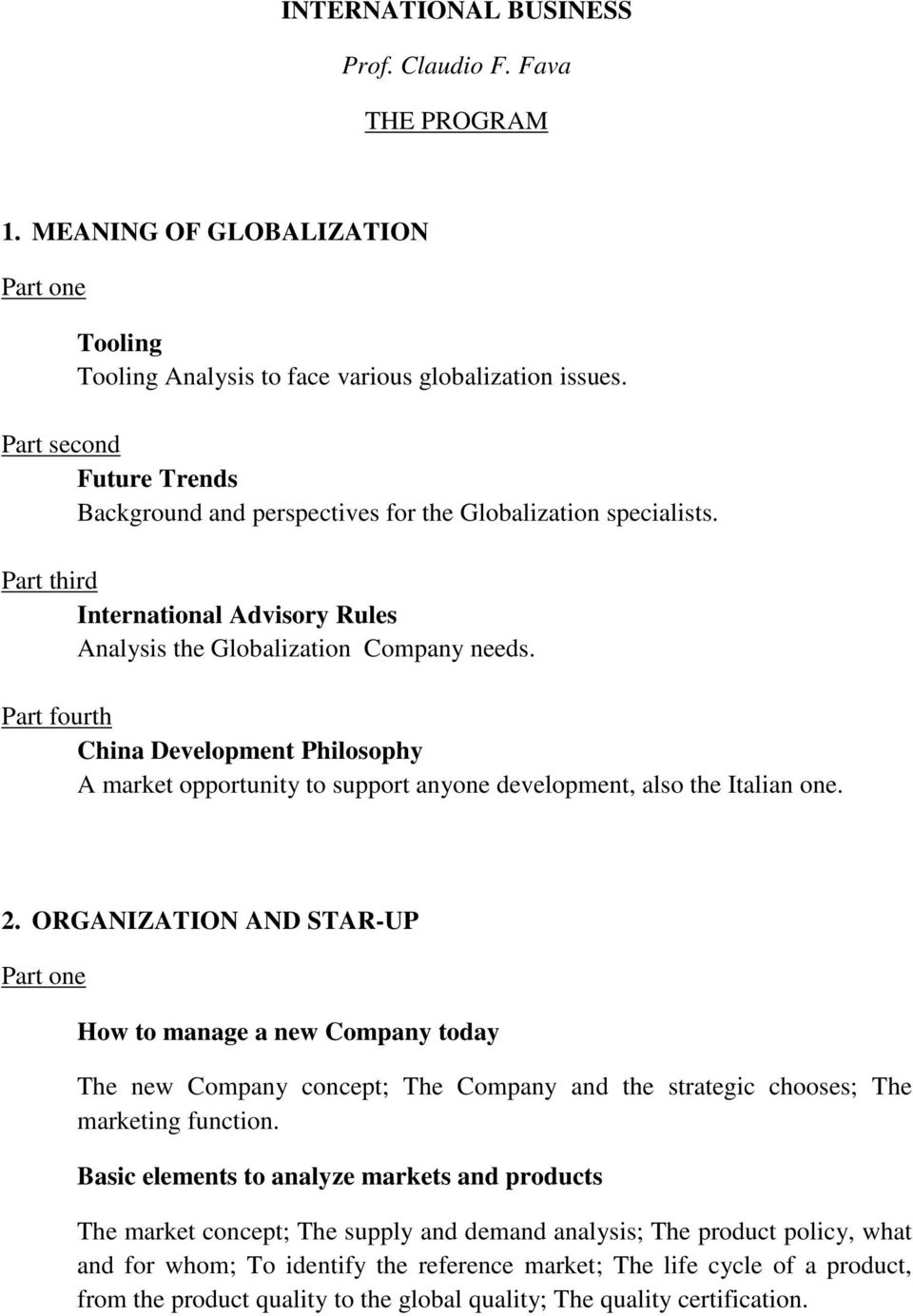 Part fourth China Development Philosophy A market opportunity to support anyone development, also the Italian one. 2.