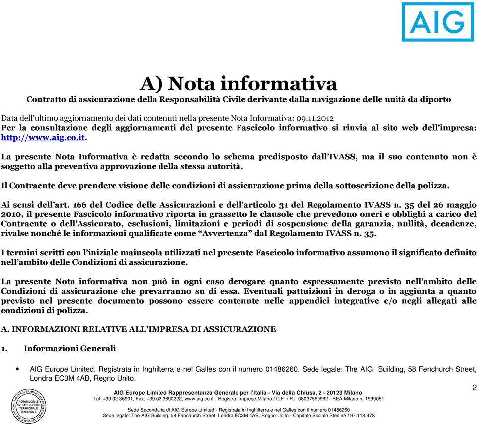 web dell impresa: http://www.aig.co.it.