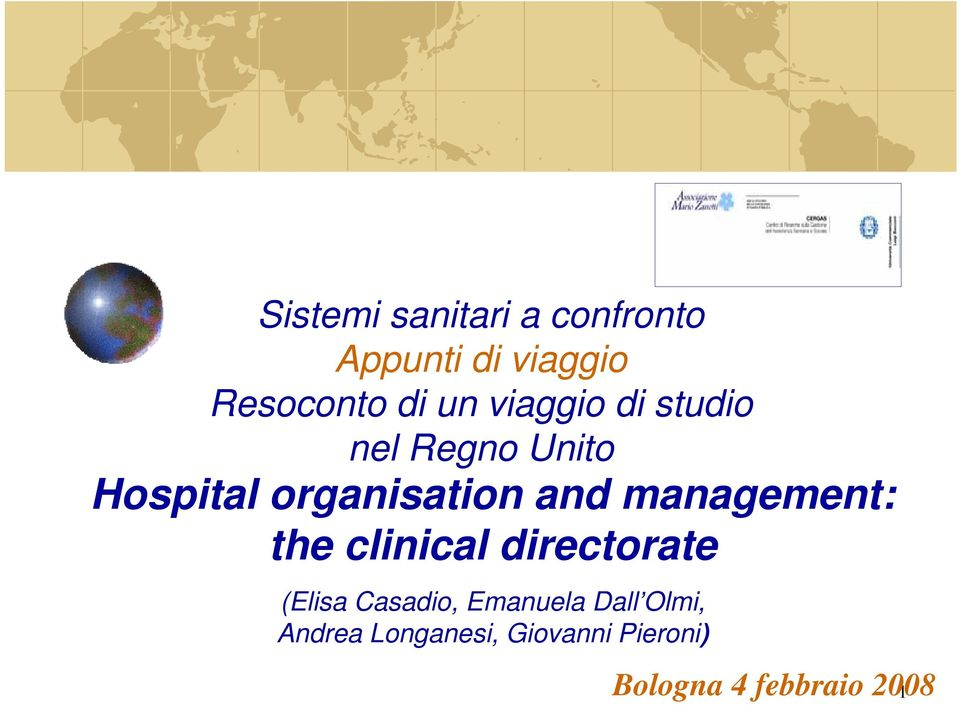 management: the clinical directorate (Elisa Casadio, Emanuela