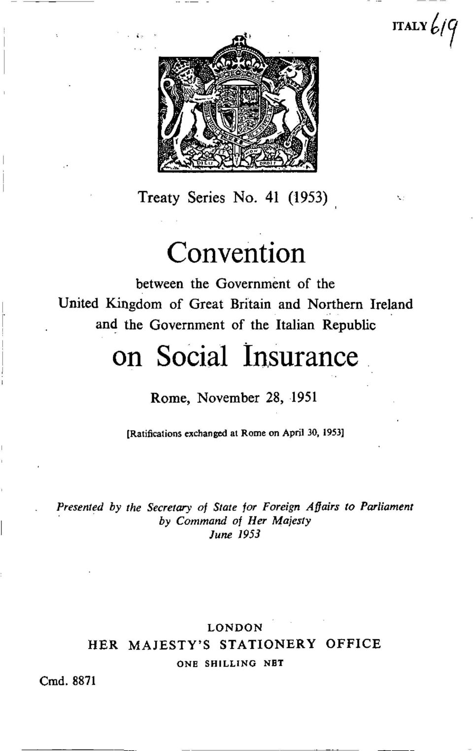 the Government of the Italian Republic on Social Insurance Rome, November 28, 1951 [Ratifications exchanged at