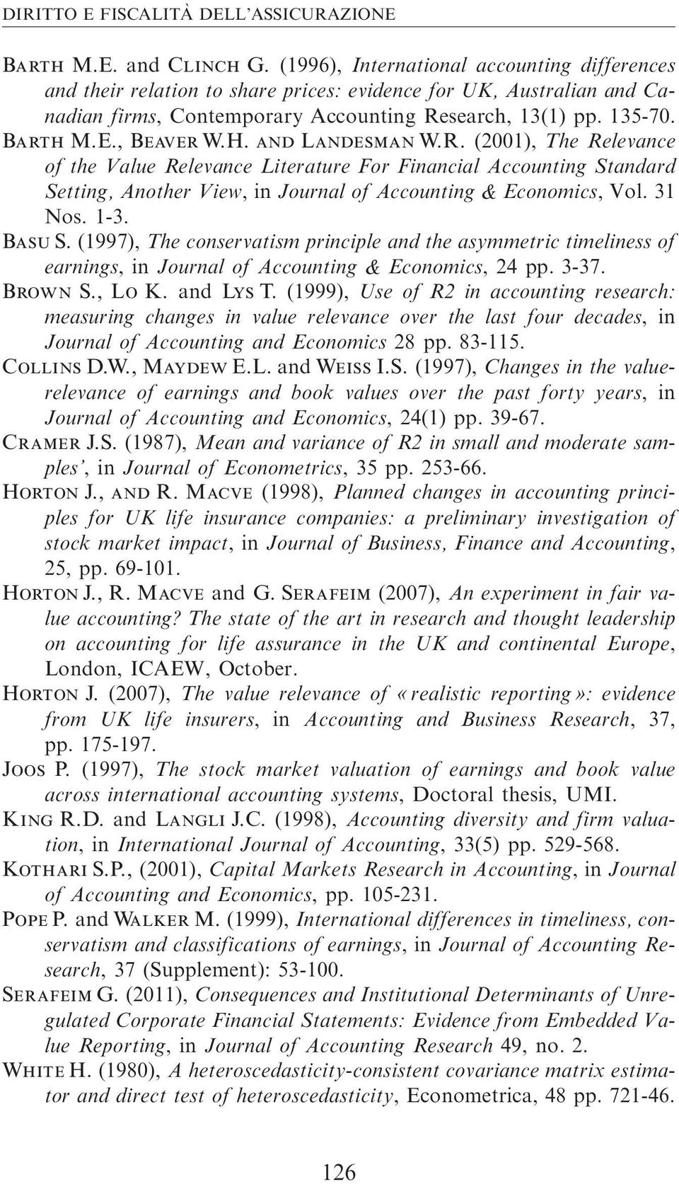 (2001), The Relevance of the Value Relevance Literature For Financial Accounting Standard Setting, Another View, injournal of Accounting & Economics, Vol.31 Nos. 1-3. Basu S.