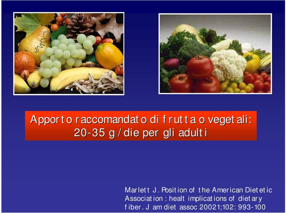 Position of the American Dietetic Association :
