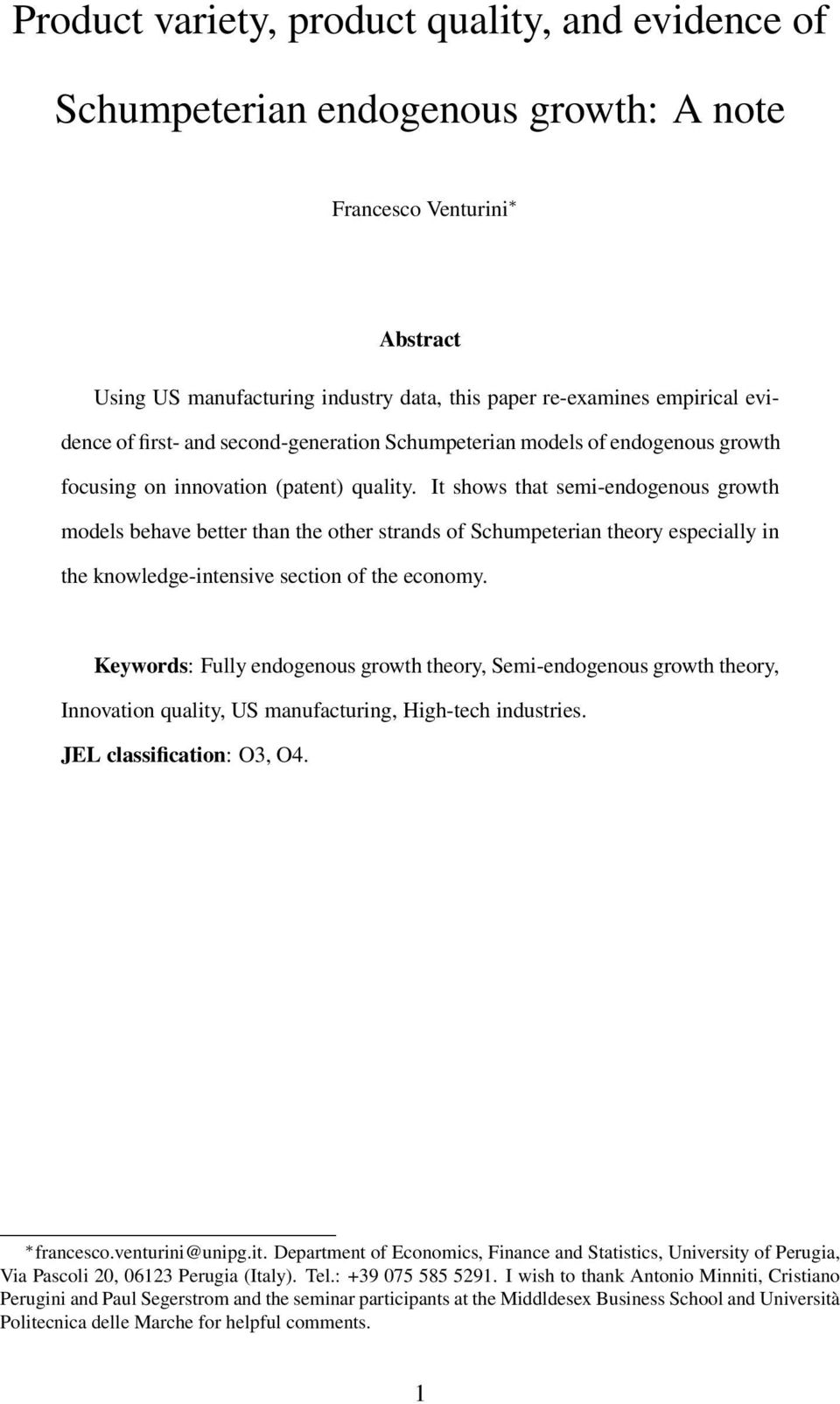 It shows that semi-endogenous growth models behave better than the other strands of Schumpeterian theory especially in the knowledge-intensive section of the economy.