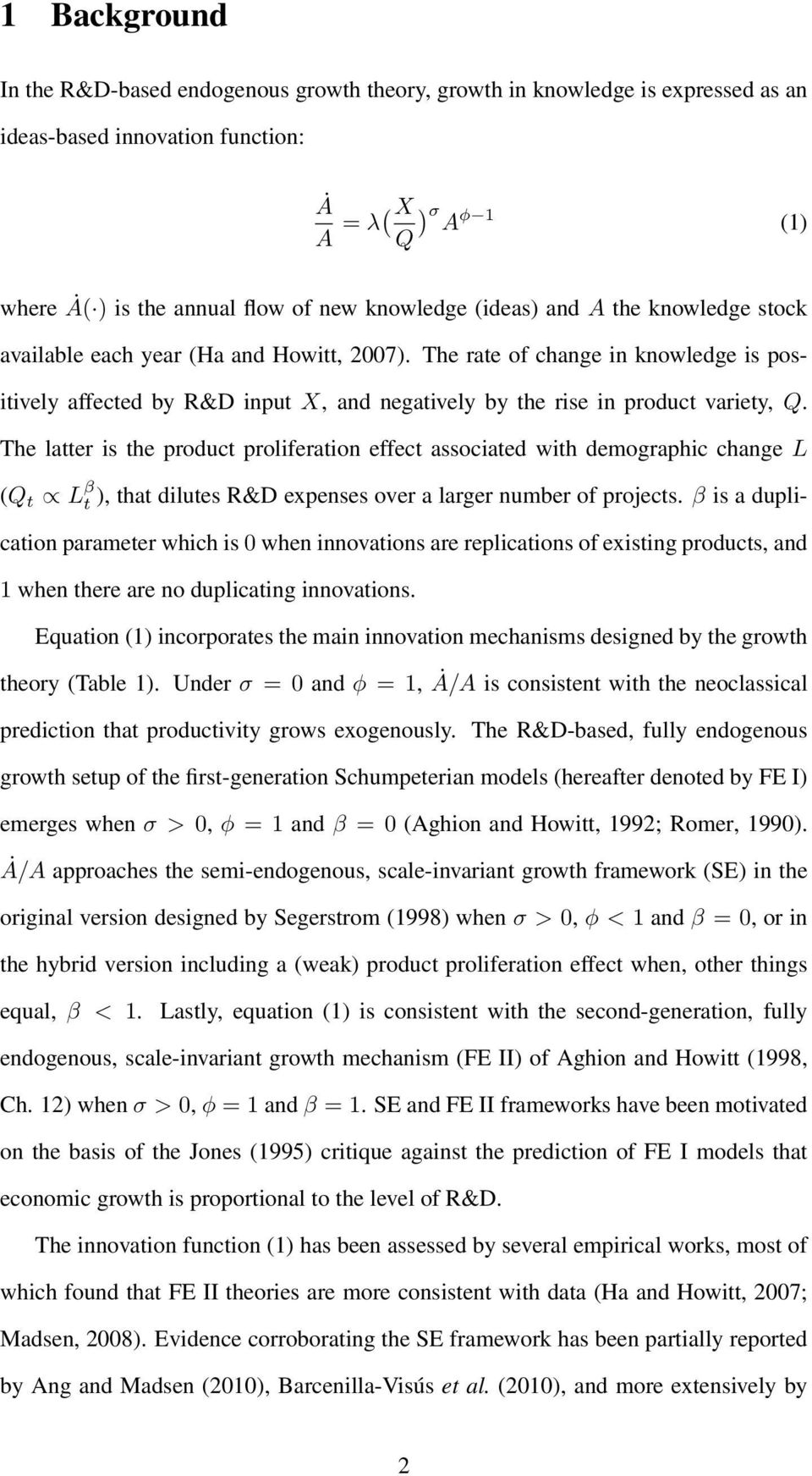 The rate of change in knowledge is positively affected by R&D input X, and negatively by the rise in product variety, Q.