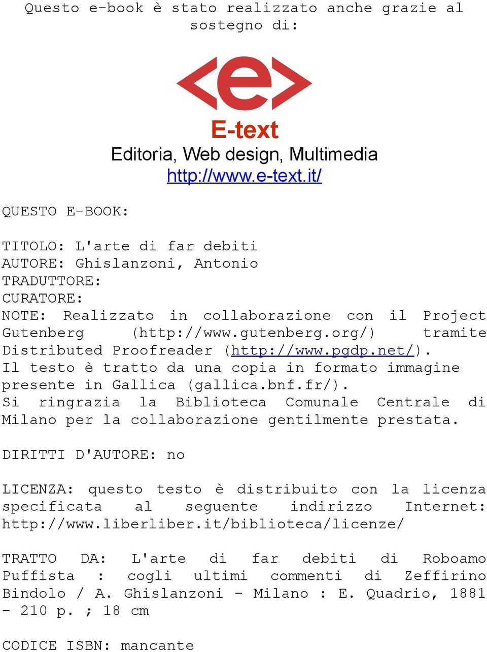 org/) tramite Distributed Proofreader (http://www.pgdp.net/). Il testo è tratto da una copia in formato immagine presente in Gallica (gallica.bnf.fr/).