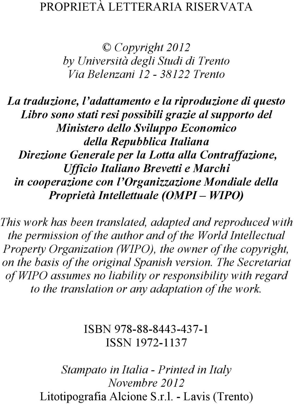 con l Organizzazione Mondiale della Proprietà Intellettuale (OMPI WIPO) This work has been translated, adapted and reproduced with the permission of the author and of the World Intellectual Property