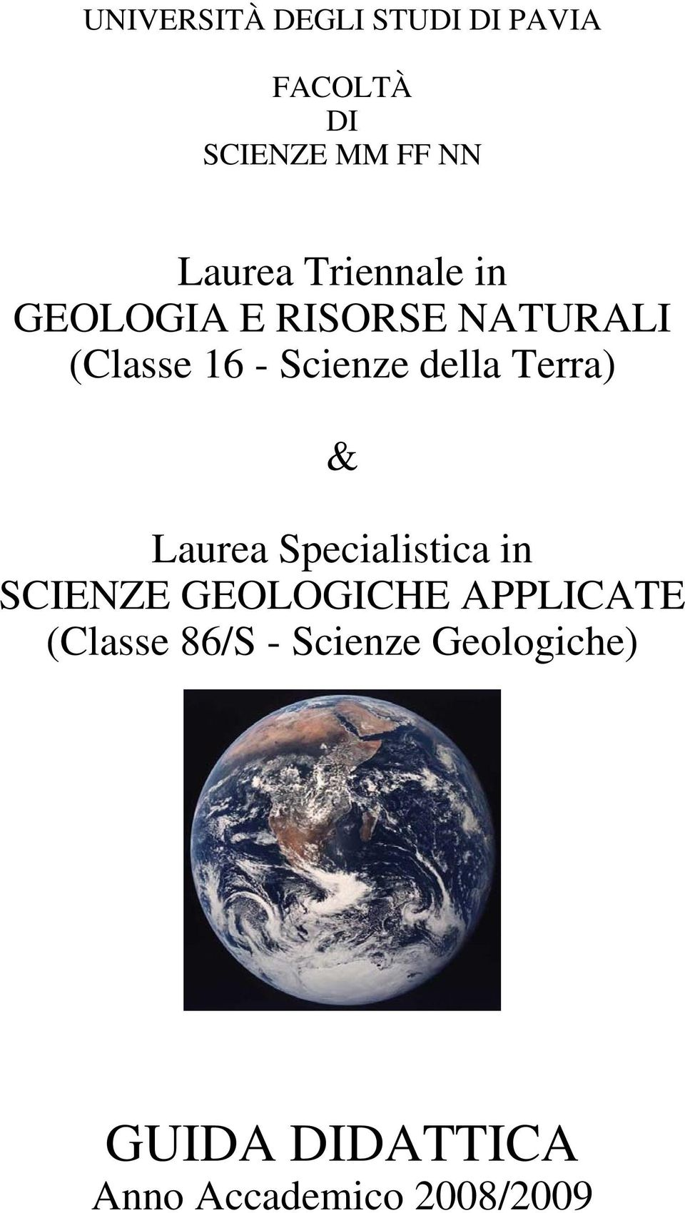 Terra) & Laurea Specialistica in SCIENZE GEOLOGICHE APPLICATE