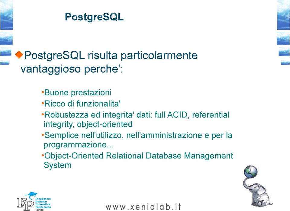 referential integrity, object-oriented Semplice nell'utilizzo,
