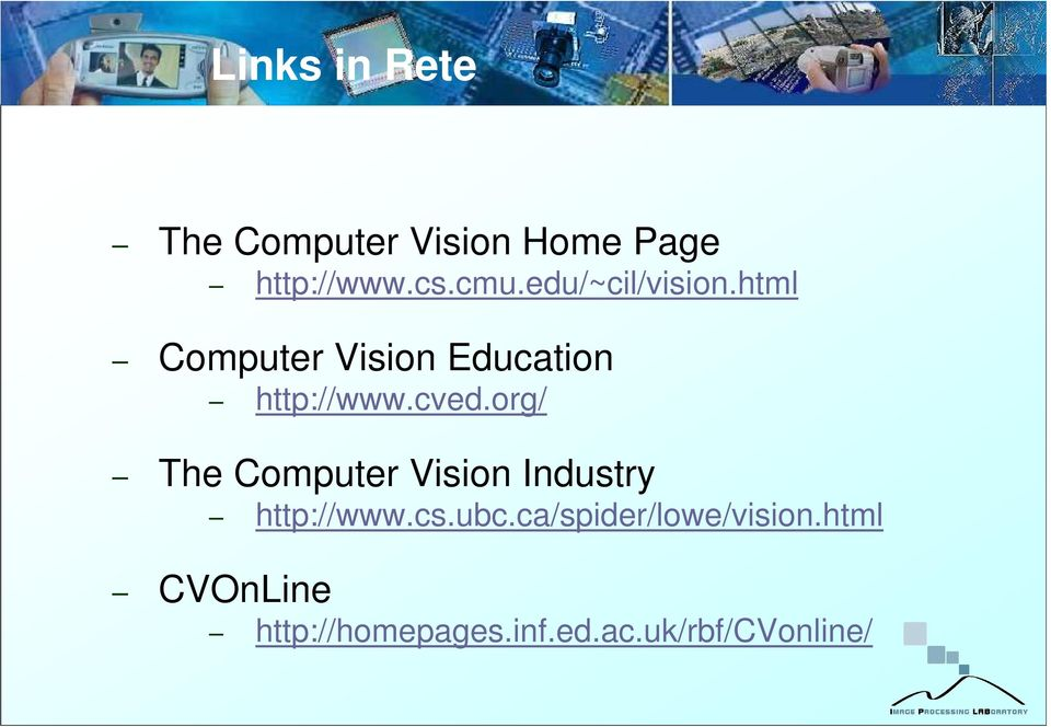 org/ The Computer Vision Industry http://www.cs.ubc.