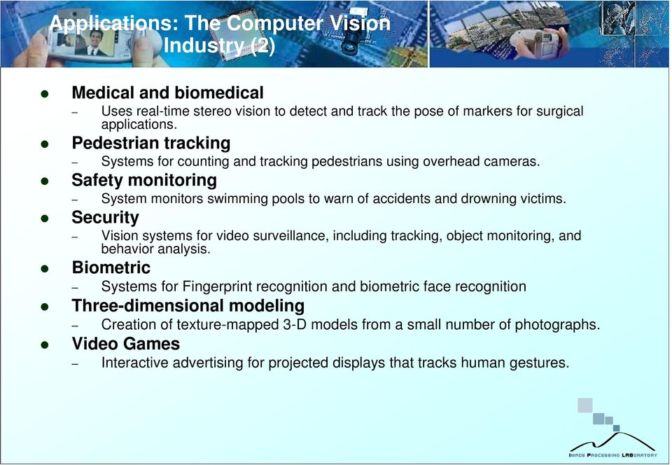 Security Vision systems for video surveillance, including tracking, object monitoring, and behavior analysis.