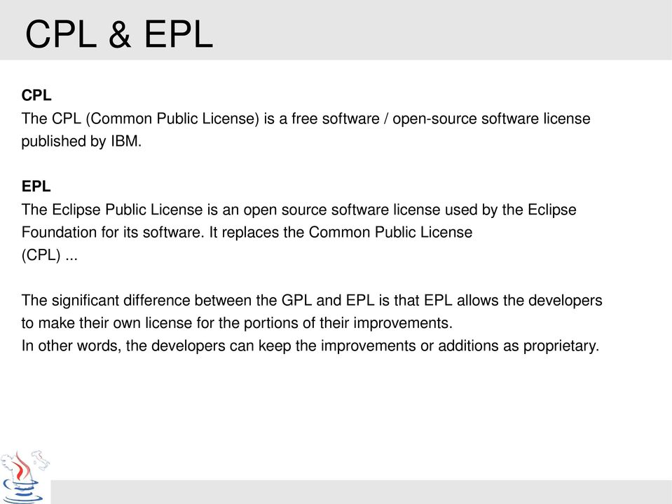 It replaces the Common Public License (CPL).