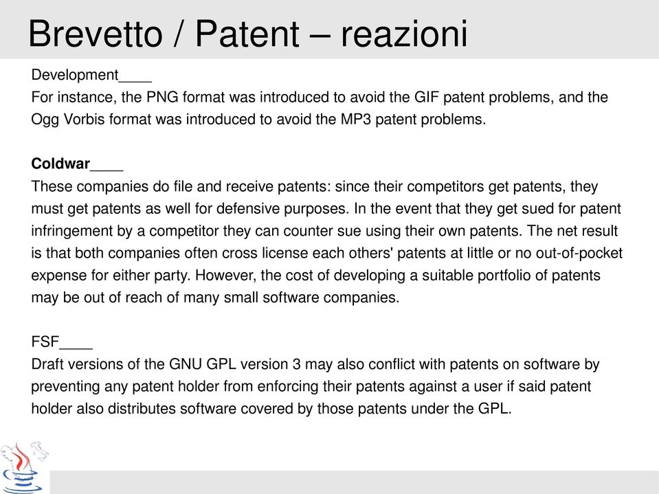 In the event that they get sued for patent infringement by a competitor they can counter sue using their own patents.