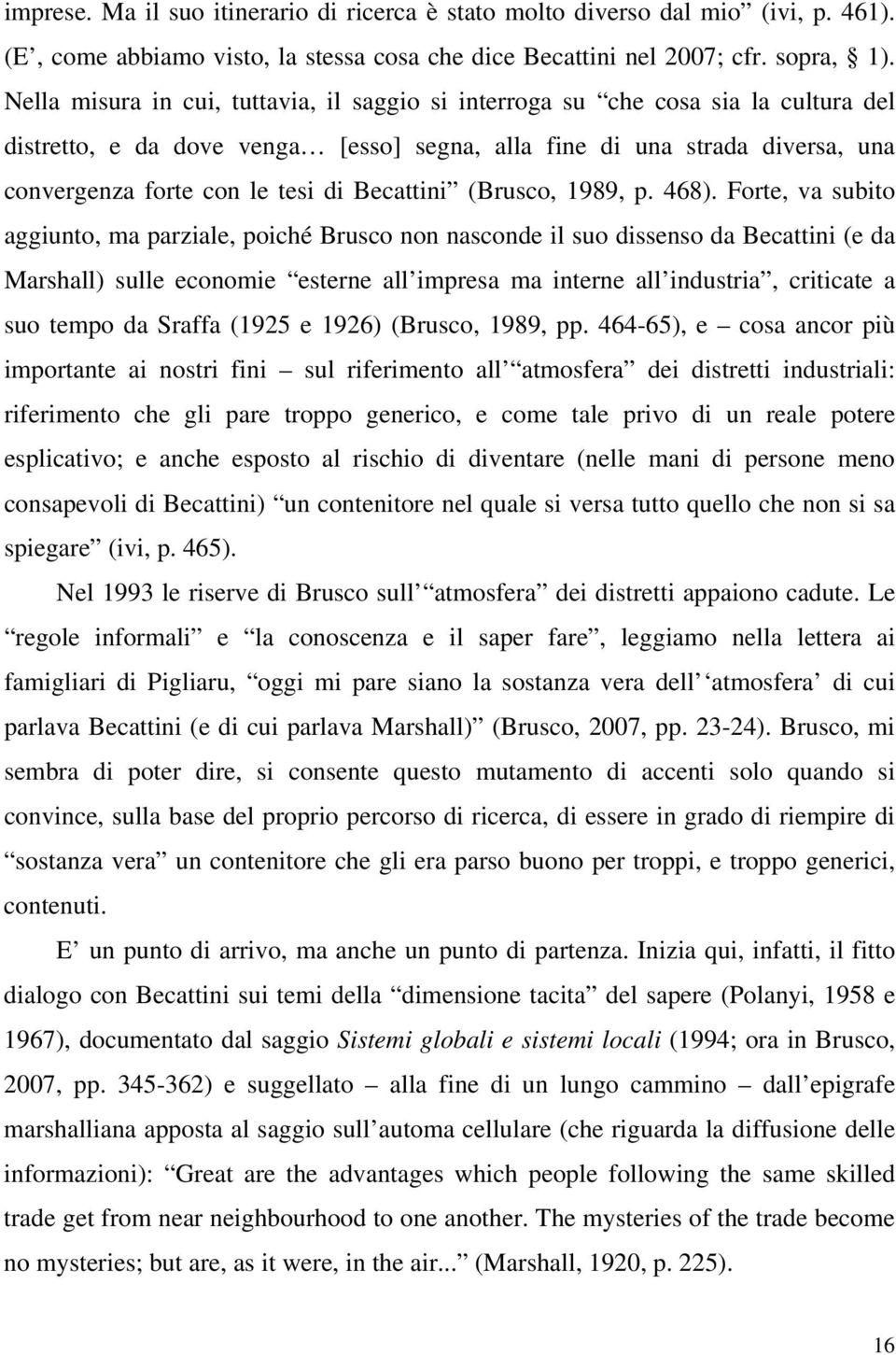 Becattini (Brusco, 1989, p. 468).