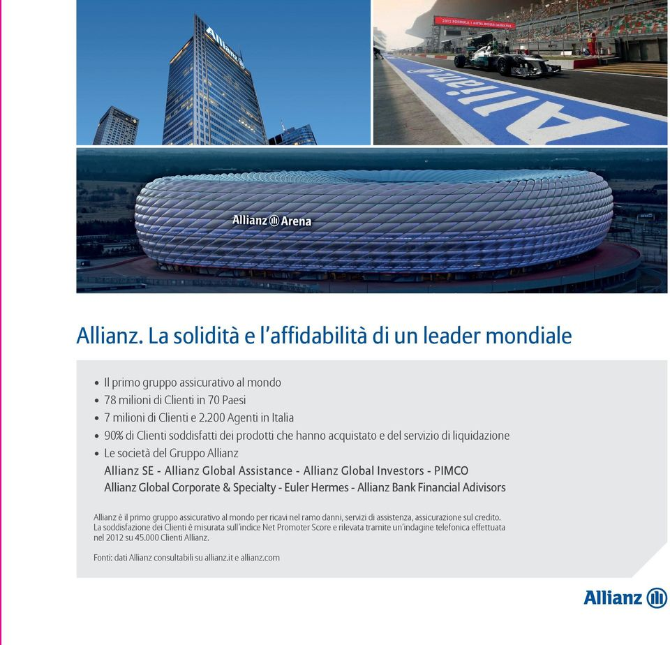 Investors - PIMCO Allianz Global Corporate & Specialty - Euler Hermes - Allianz Bank Financial Adivisors Allianz è il primo gruppo assicurativo al mondo per ricavi nel ramo danni, servizi di