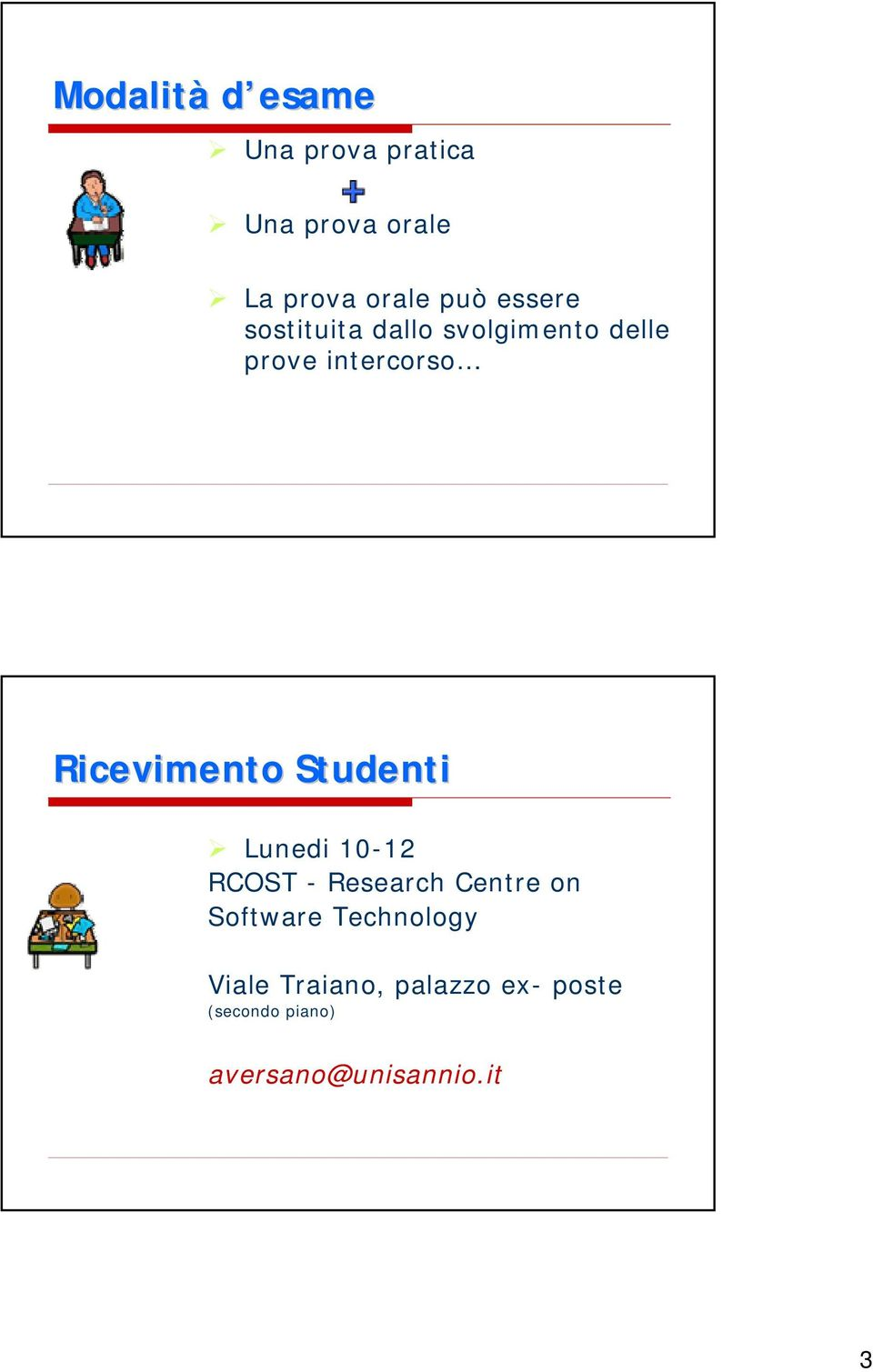 Studenti Lunedi 10-12 RCOST - Research Centre on Software Technology