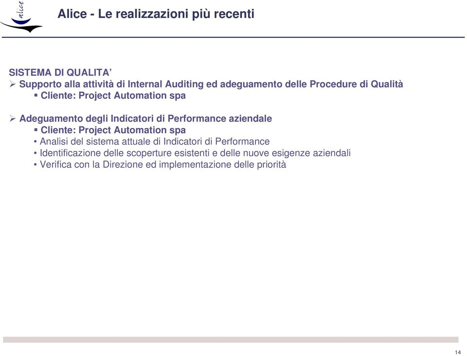 Performance aziendale Cliente: Project Automation spa Analisi del sistema attuale di Indicatori di Performance