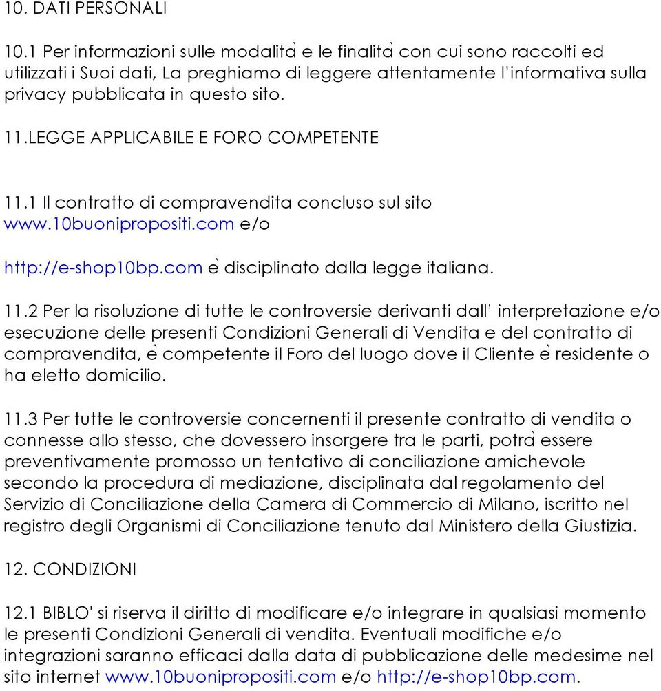 LEGGE APPLICABILE E FORO COMPETENTE 11.