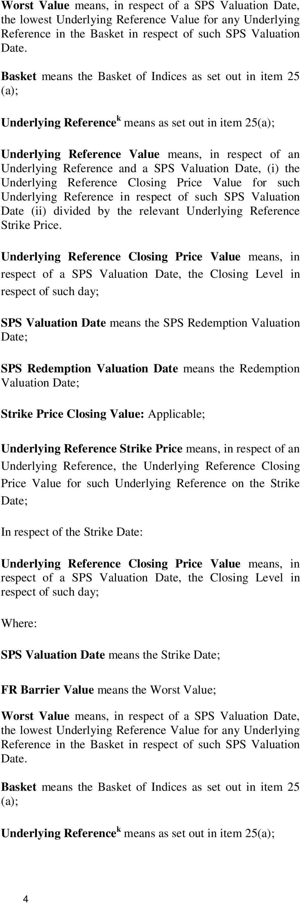 Valuation Date, (i) the Underlying Reference Closing Price Value for such Underlying Reference in respect of such SPS Valuation Date (ii) divided by the relevant Underlying Reference Strike Price.
