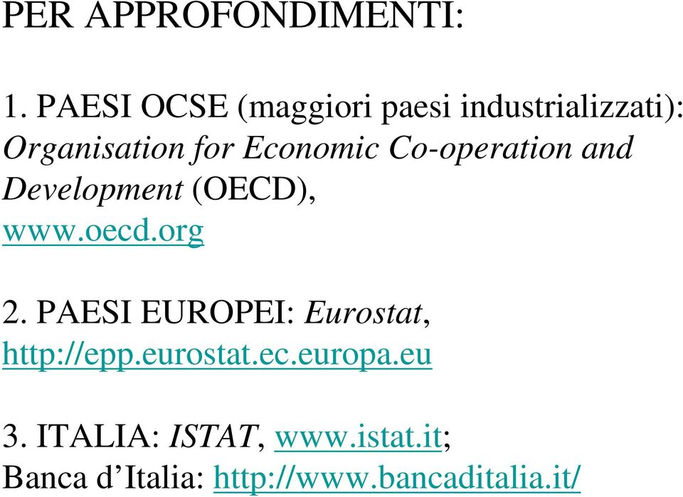 Economic Co-operation and Development (OECD), www.oecd.org 2.