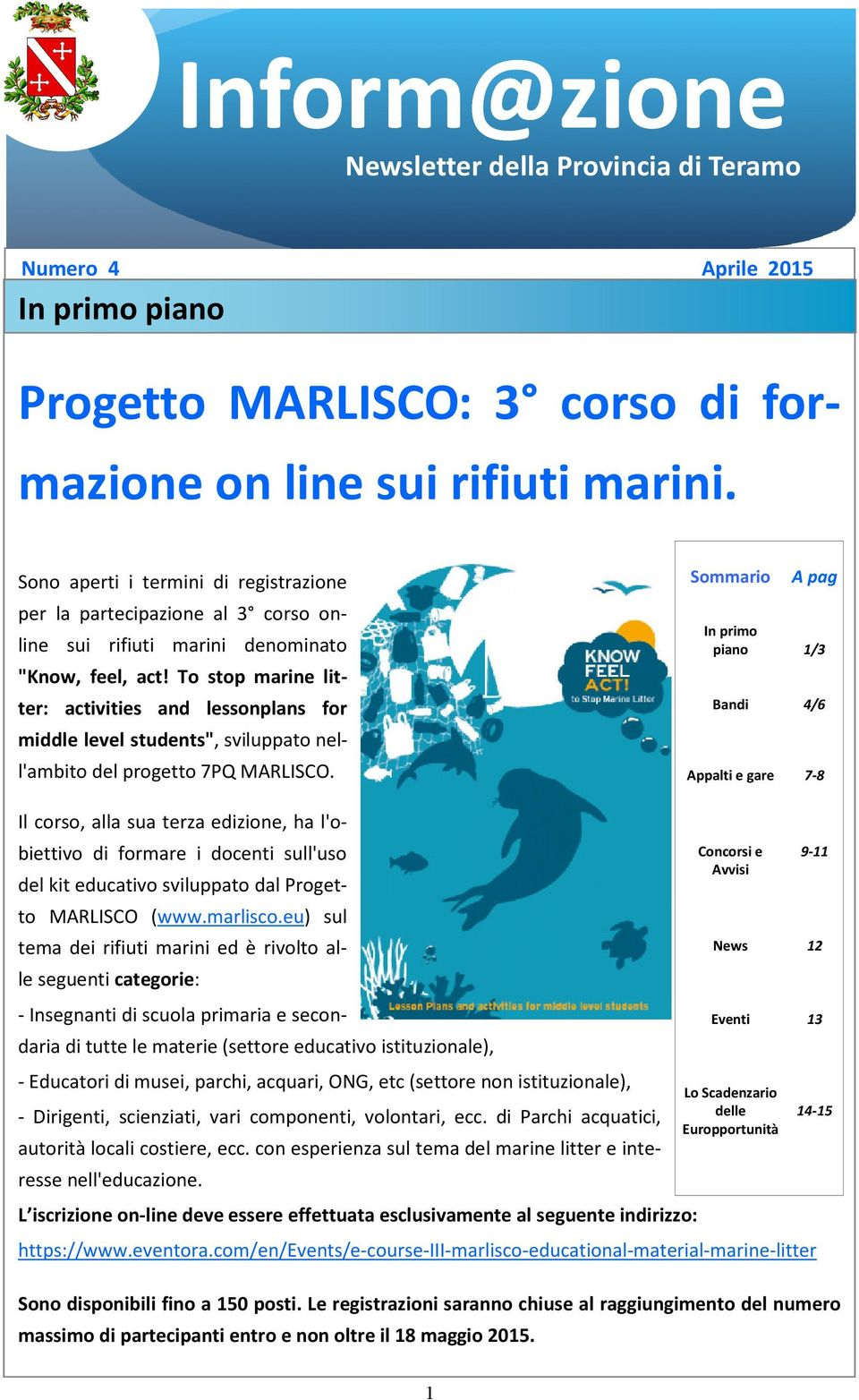 "To stop marine litter: activities and lessonplans for middle level students"", sviluppato nell'ambito del progetto 7PQ MARLISCO."