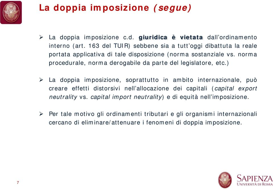 norma procedurale, norma derogabile da parte del legislatore, etc.